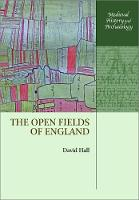 The Open Fields of England - Medieval History and Archaeology (Paperback)