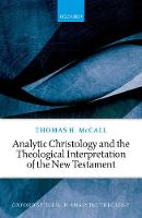 Analytic Christology and the Theological Interpretation of the New Testament - Oxford Studies in Analytic Theology (Hardback)