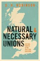 Natural and Necessary Unions: Britain, Europe, and the Scottish Question (Hardback)