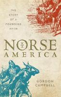 Norse America: The Story of a Founding Myth (Hardback)