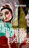 The Metaphysics of Sensory Experience (Hardback)
