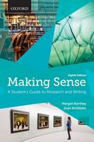 Making Sense: A Student's Guide to Research and Writing - Making Sense (Paperback)
