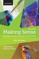 Making Sense in the Life Sciences: A Student's Guide to Writing and Research - Making Sense (Paperback)