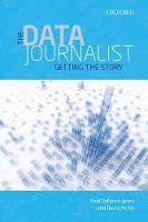 The Data Journalist: Getting the Story (Paperback)