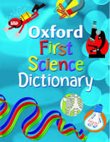Oxford First Science Dictionary 2008 (Paperback)