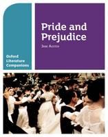 Oxford Literature Companions: Pride and Prejudice - Oxford Literature Companions (Paperback)