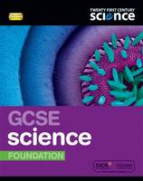 Twenty First Century Science: GCSE Science Foundation Student Book - Twenty First Century Science (Paperback)