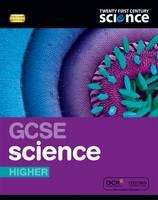 Twenty First Century Science: GCSE Science Higher Student Book - Twenty First Century Science (Paperback)