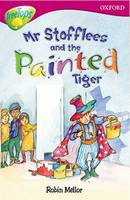 Oxford Reading Tree: Level 10: Treetops Stories: Mr Stoffles and the Painted Tiger (Paperback)