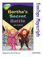 Oxford Reading Tree: Level 11: Treetops Playscripts: Bertha's Secret Battle (Paperback)