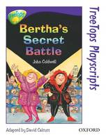 Oxford Reading Tree: Level 11: TreeTops Playscripts: Bertha's Secret Battle (Pack of 6 copies) - Oxford Reading Tree (Paperback)