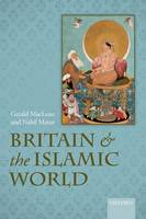 Britain and the Islamic World, 1558-1713 (Hardback)