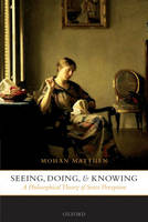 Seeing, Doing, and Knowing: A Philosophical Theory of Sense Perception (Paperback)