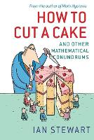 How to Cut a Cake: And other mathematical conundrums (Paperback)