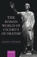 The Roman World of Cicero's De Oratore (Paperback)