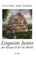 Linguistic Justice for Europe and for the World - Oxford Political Theory (Hardback)