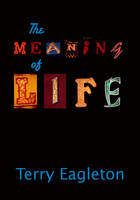 The Meaning of Life: A Very Short Introduction - Very Short Introductions (Hardback)