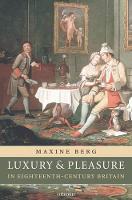 Luxury and Pleasure in Eighteenth-Century Britain (Paperback)