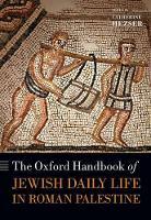 The Oxford Handbook of Jewish Daily Life in Roman Palestine