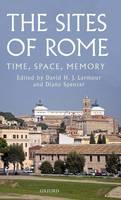 The Sites of Rome: Time, Space, Memory (Hardback)