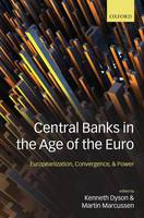 Central Banks in the Age of the Euro: Europeanization, Convergence, and Power (Hardback)