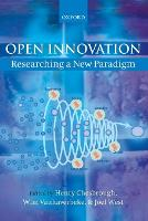 Open Innovation: Researching a New Paradigm (Paperback)