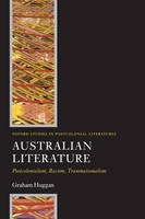 Australian Literature: Postcolonialism, Racism, Transnationalism - OXFORD STUDIES IN POSTCOLONIAL LITERATURES (Hardback)