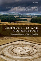 Communities and Connections: Essays in Honour of Barry Cunliffe (Hardback)