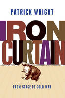 Iron Curtain: From Stage to Cold War (Hardback)