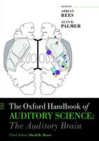 The Oxford Handbook of Auditory Science: The Auditory Brain - Oxford Library of Psychology (Hardback)