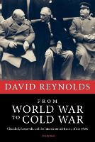 From World War to Cold War: Churchill, Roosevelt, and the International History of the 1940s (Paperback)