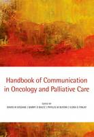 Handbook of Communication in Oncology and Palliative Care (Paperback)
