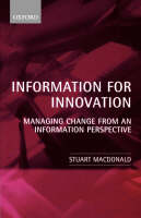 Information for Innovation: Managing Change from an Information Perspective (Paperback)
