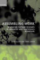 Assembling Work: Remaking Factory Regimes in Japanese Multinationals in Britain (Hardback)