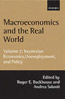 Macroeconomics and the Real World: Volume 2: Keynesian Economics, Unemployment, and Policy - Macroeconomics and the Real World (Paperback)