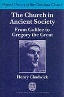 The Church in Ancient Society: From Galilee to Gregory the Great - Oxford History of the Christian Church (Hardback)