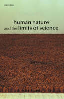 Human Nature and the Limits of Science (Hardback)