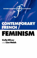 Contemporary French Feminism - Oxford Readings in Feminism (Paperback)