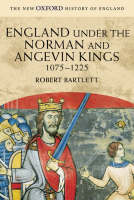 England under the Norman and Angevin Kings: 1075-1225 - New Oxford History of England (Paperback)