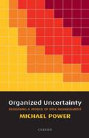 Organized Uncertainty: Designing a World of Risk Management (Hardback)