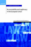 Accountability and Legitimacy in the European Union - Oxford Studies in European Law (Paperback)