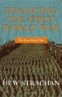 Financing the First World War - The First World War (Paperback)