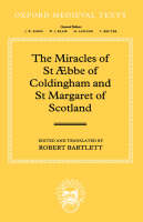 The Miracles of St AEbba of Coldingham and St Margaret of Scotland - Oxford Medieval Texts (Hardback)