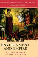 Environment and Empire - Oxford History of the British Empire Companion Series (Hardback)