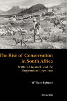 The Rise of Conservation in South Africa: Settlers, Livestock, and the Environment 1770-1950 (Hardback)