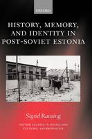 History, Memory, and Identity in Post-Soviet Estonia: The End of a Collective Farm - Oxford Studies in Social and Cultural Anthropology (Hardback)