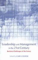 Leadership and Management in the 21st Century: Business Challenges of the Future (Hardback)