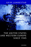 "The United States and Western Europe Since 1945: From ""Empire"" by Invitation to Transatlantic Drift (Hardback)"