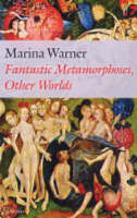 Fantastic Metamorphoses, Other Worlds: Ways of Telling the Self - Clarendon Lectures in English (Paperback)