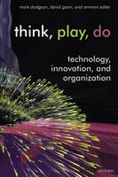 Think, Play, Do: Technology, Innovation, and Organization (Paperback)